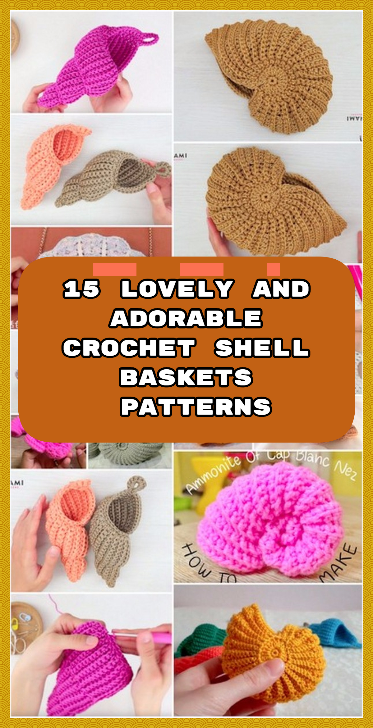 15 Lovely and Adorable Crochet Shell Baskets Patterns