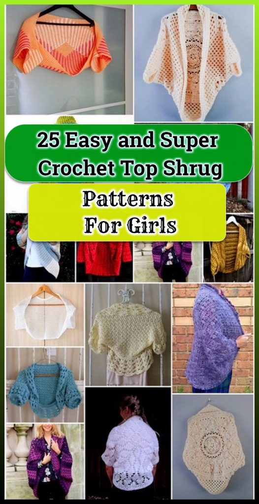 25 Easy and Super Crochet Top Shrug Patterns For Girls