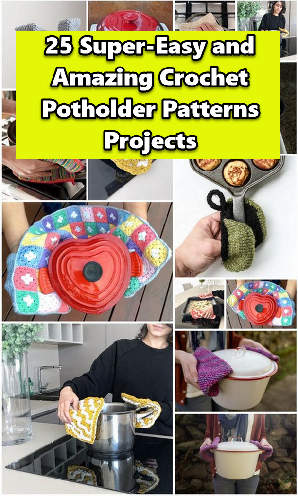 25 Super-Easy and Amazing Crochet Potholder Patterns Projects